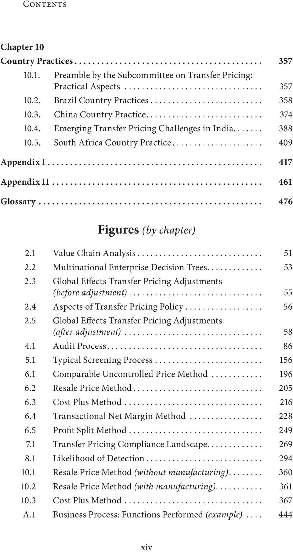 1 Value Chain Analysis... 51 2.2 Multinational Enterprise Decision Trees.... 53 2.3 Global Effects Transfer Pricing Adjustments (before adjustment)... 55 2.4 Aspects of Transfer Pricing Policy... 56 2.