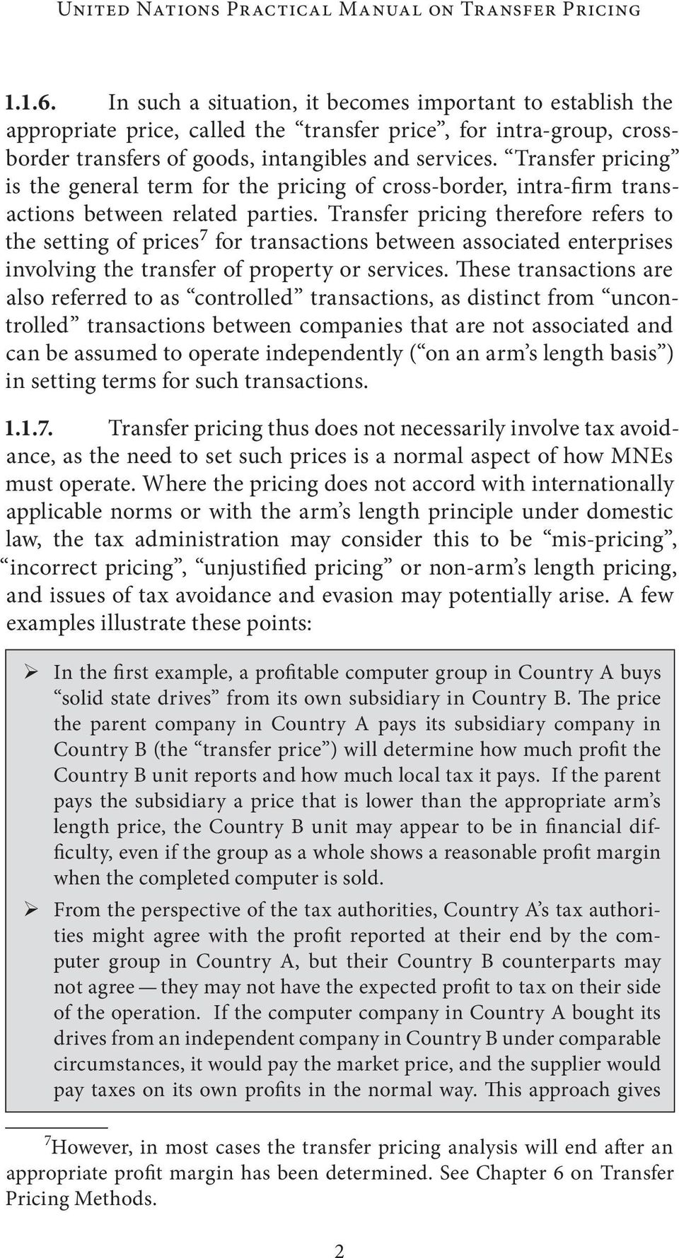 Transfer pricing is the general term for the pricing of cross-border, intra-firm transactions between related parties.