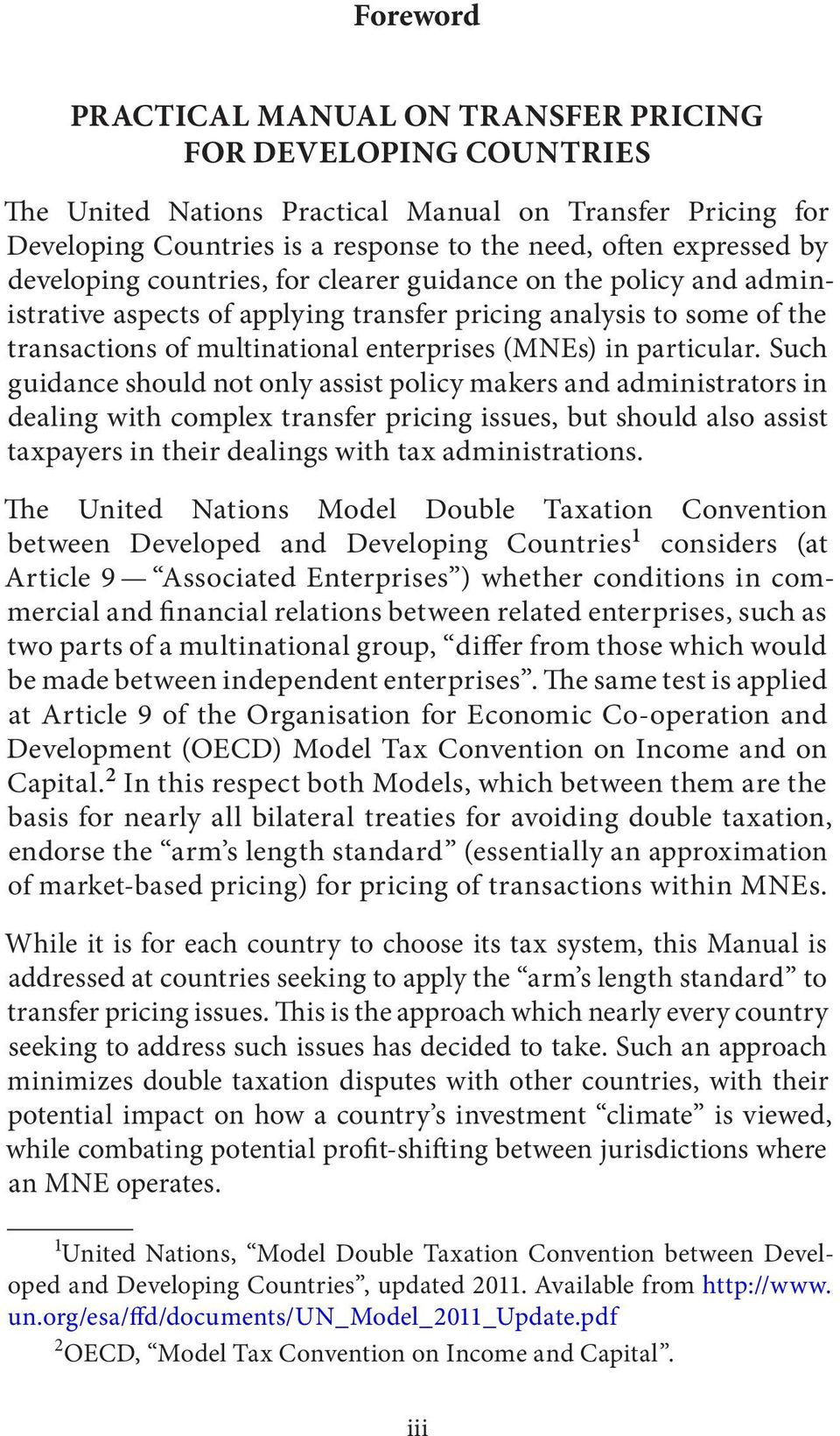 Such guidance should not only assist policy makers and administrators in dealing with complex transfer pricing issues, but should also assist taxpayers in their dealings with tax administrations.