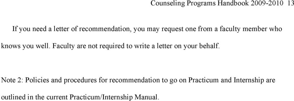 Faculty are not required to write a letter on your behalf.