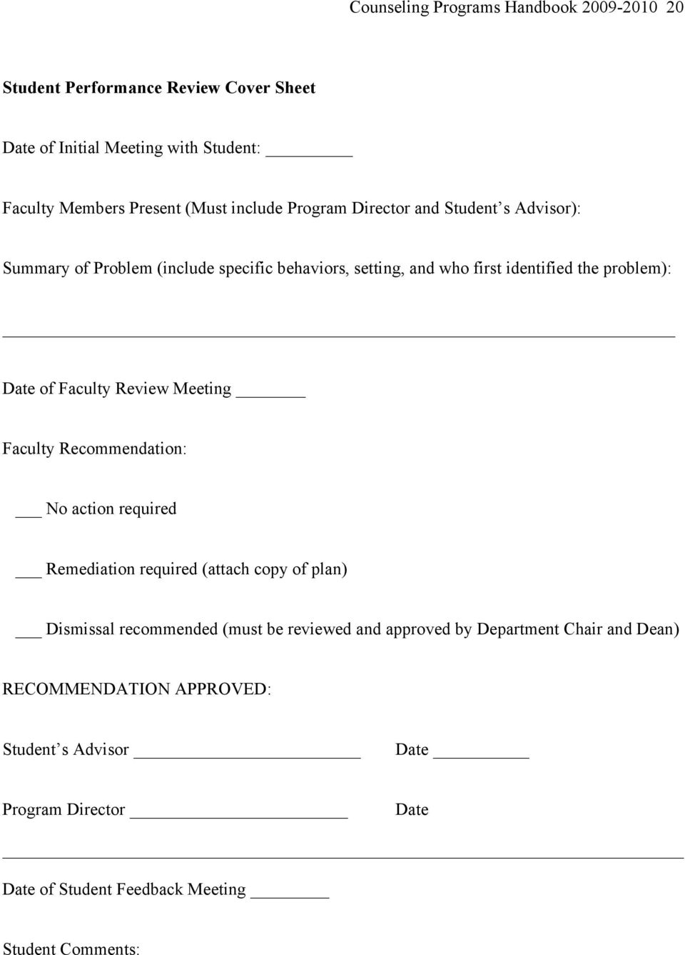 Faculty Review Meeting Faculty Recommendation: No action required Remediation required (attach copy of plan) Dismissal recommended (must be reviewed and