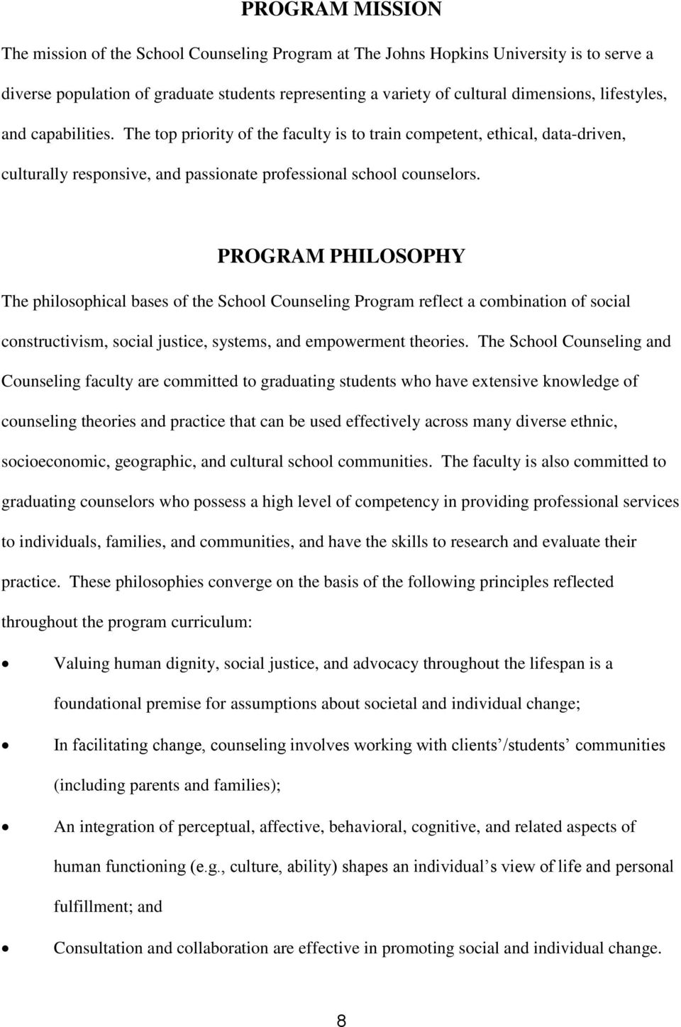 PROGRAM PHILOSOPHY The philosophical bases of the School Counseling Program reflect a combination of social constructivism, social justice, systems, and empowerment theories.
