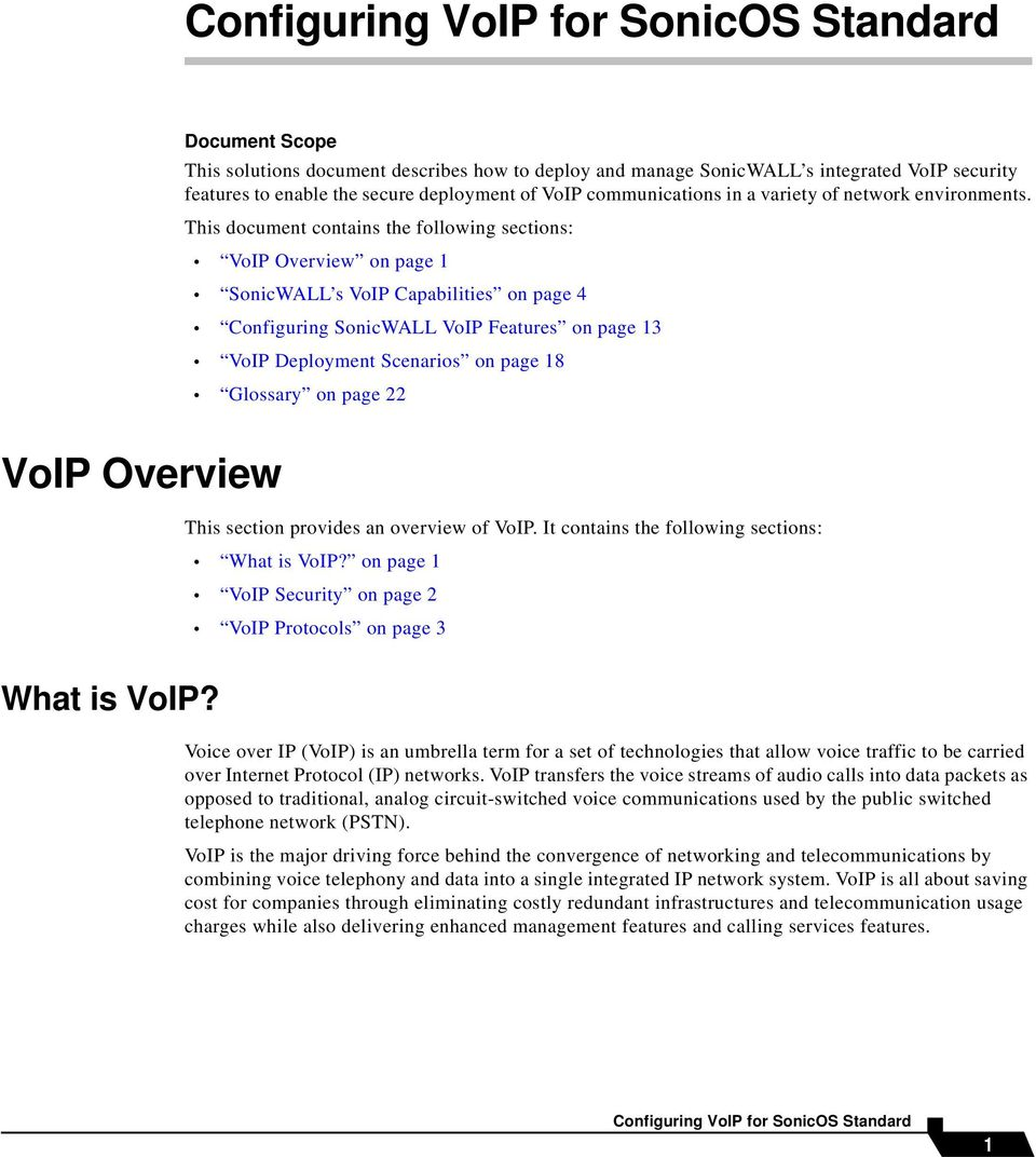 This document contains the following sections: VoIP Overview on page 1 SonicWALL s VoIP Capabilities on page 4 Configuring SonicWALL VoIP Features on page 13 VoIP Deployment Scenarios on page 18