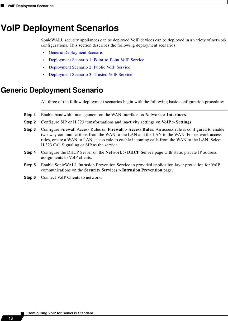 Scenario 3: Trusted VoIP Service Generic Deployment Scenario All three of the follow deployment scenarios begin with the following basic configuration procedure: Step 1 Step 2 Step 3 Step 4 Step 5
