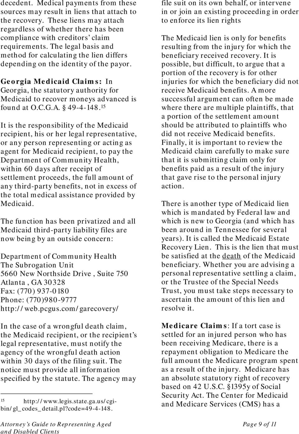 Georgia Medicaid Claims: In Georgia, the statutory authority for Medicaid to recover moneys advanced is found at O.C.G.A. 49-4-148.