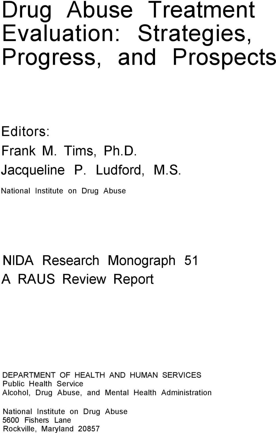 National Institute on Drug Abuse NlDA Research Monograph 51 A RAUS Review Report DEPARTMENT OF