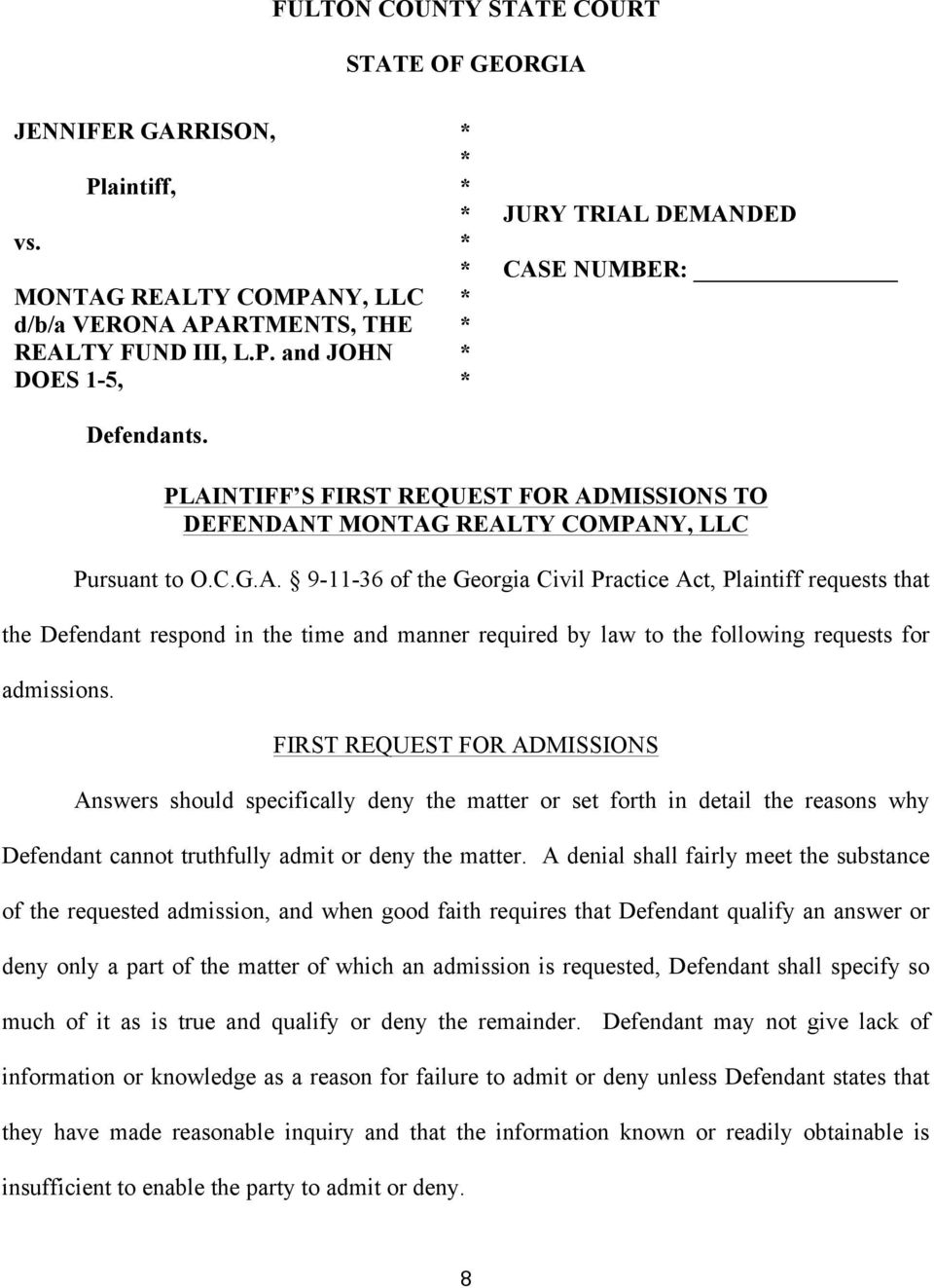 FIRST REQUEST FOR ADMISSIONS Answers should specifically deny the matter or set forth in detail the reasons why Defendant cannot truthfully admit or deny the matter.