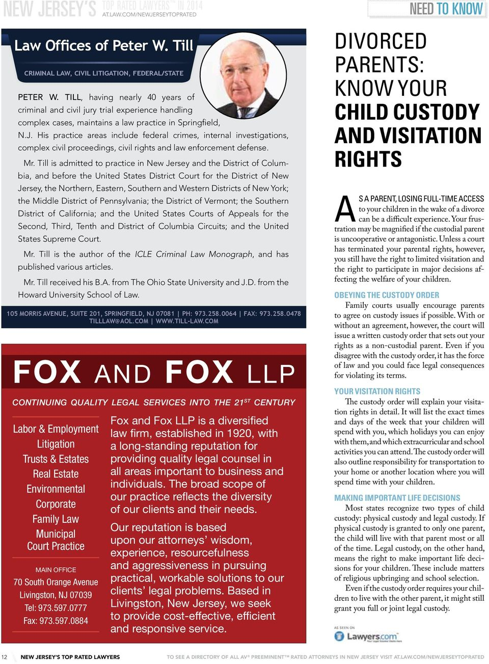 com/newjerseytoprated PAGE PROOF -- FOR APPROVAL ONLY FOX AND FOX LLP CONTINUING QUALITY LEGAL SERVICES INTO THE 21 ST CENTURY Labor & Employment Litigation Trusts & Estates Real Estate Environmental