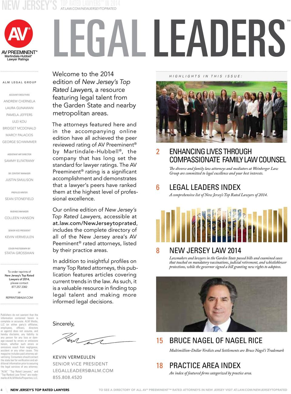 com/newjerseytoprated LEGAL LEADERS ALM LEGAL GROUP Account Executives Andrew Chernela laura gunawan Pamela Jeffers Welcome to the 2014 edition of New Jersey s Top Rated Lawyers, a resource featuring