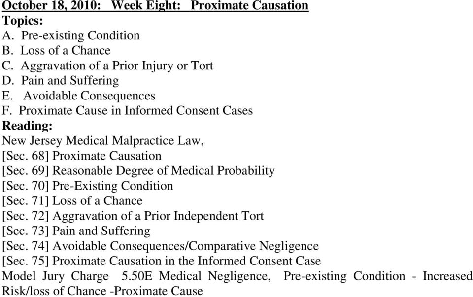 69] Reasonable Degree of Medical Probability [Sec. 70] Pre-Existing Condition [Sec. 71] Loss of a Chance [Sec. 72] Aggravation of a Prior Independent Tort [Sec.