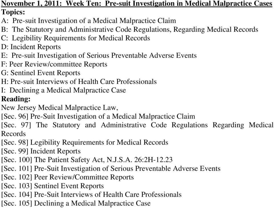 Sentinel Event Reports H: Pre-suit Interviews of Health Care Professionals I: Declining a Medical Malpractice Case Reading: New Jersey Medical Malpractice Law, [Sec.