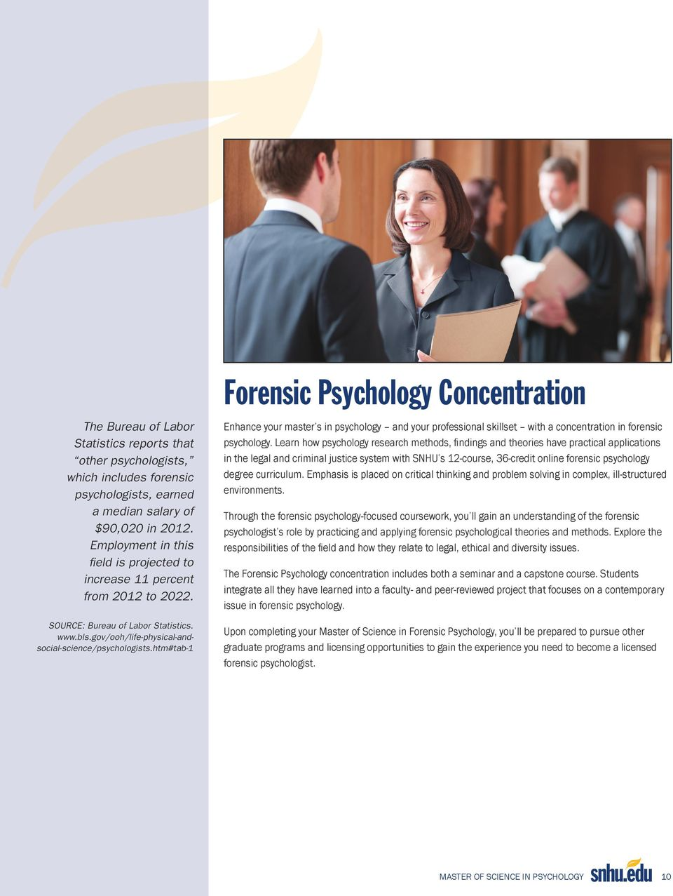 htm#tab-1 Forensic Psychology Concentration Enhance your master s in psychology and your professional skillset with a concentration in forensic psychology.