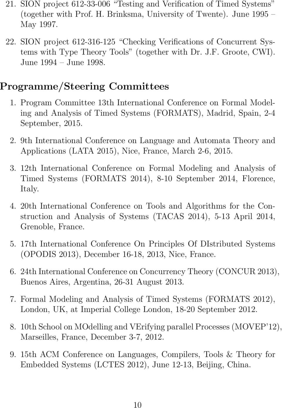 Program Committee 13th International Conference on Formal Modeling and Analysis of Timed Systems (FORMATS), Madrid, Spain, 2-