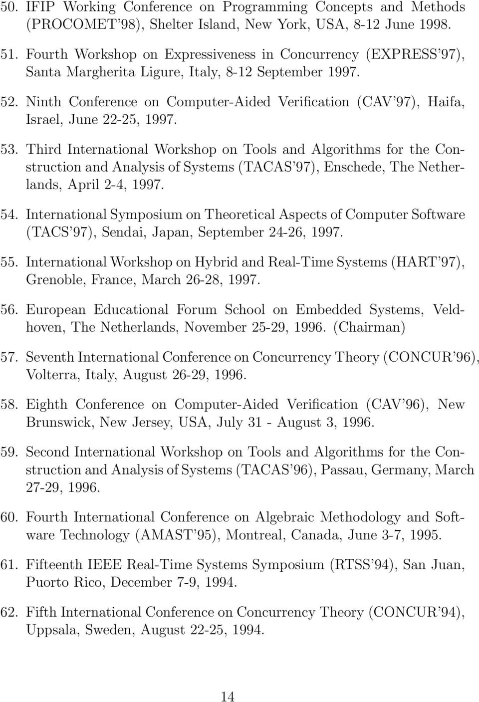 Ninth Conference on Computer-Aided Verification (CAV 97), Haifa, Israel, June 22-25, 1997. 53.