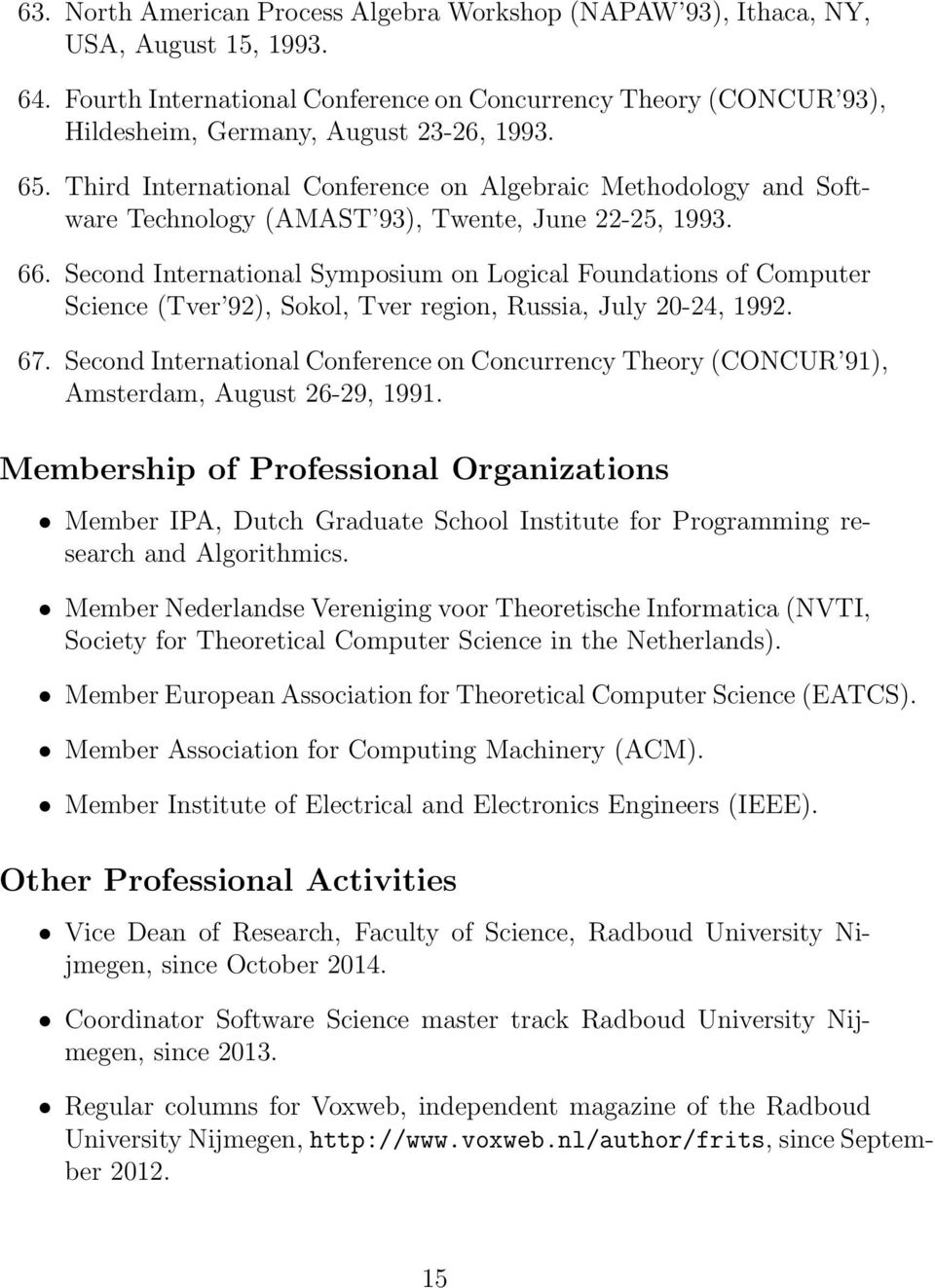 Third International Conference on Algebraic Methodology and Software Technology (AMAST 93), Twente, June 22-25, 1993. 66.