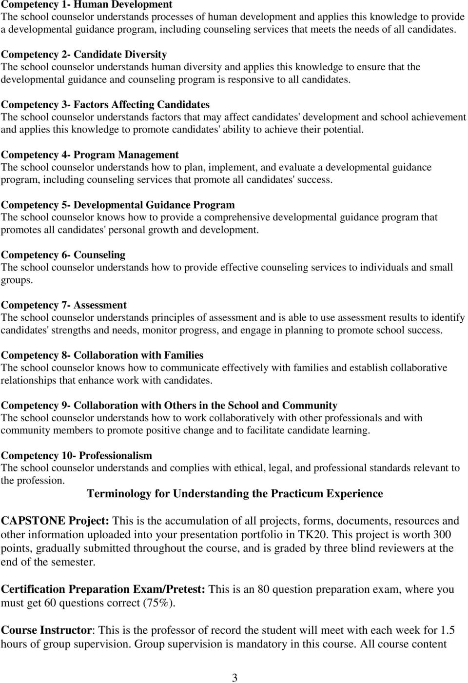 Competency 2- Candidate Diversity The school counselor understands human diversity and applies this knowledge to ensure that the developmental guidance and counseling program is responsive to all