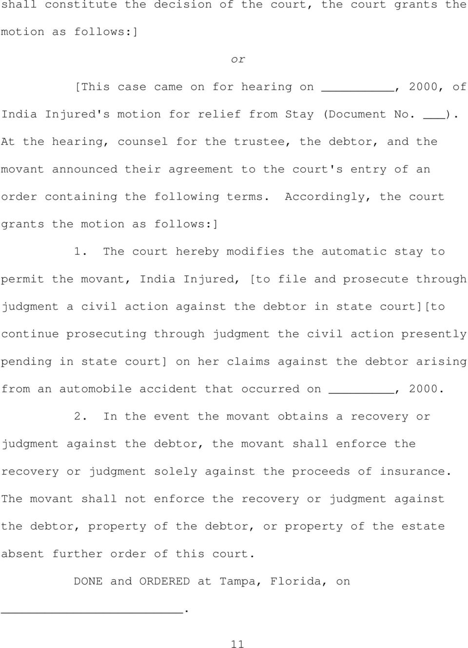 Accordingly, the court grants the motion as follows:] 1.