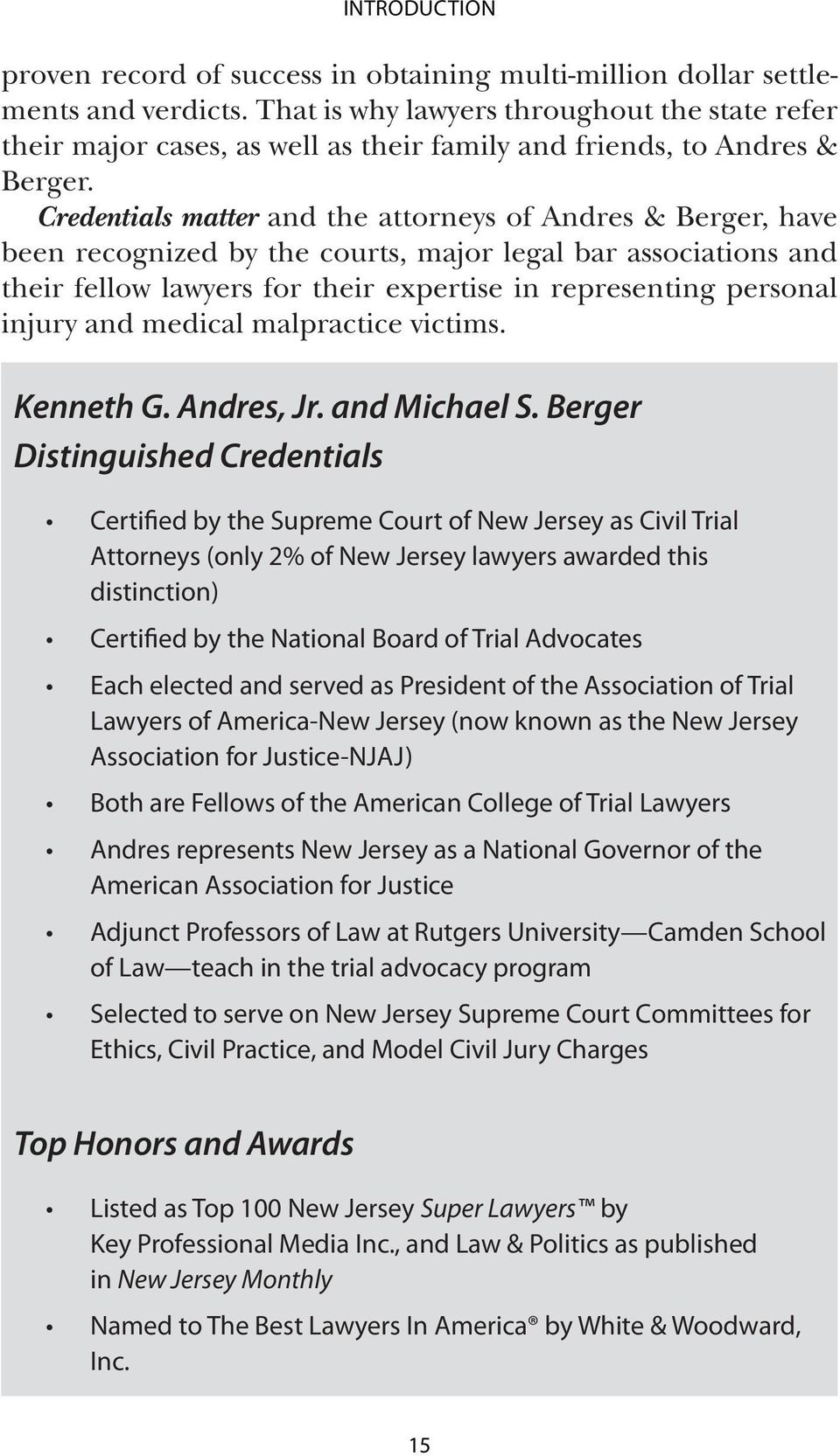 Credentials matter and the attorneys of Andres & Berger, have been recognized by the courts, major legal bar associations and their fellow lawyers for their expertise in representing personal injury
