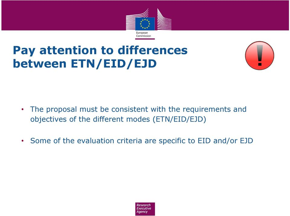 objectives of the different modes (ETN/EID/EJD) Some