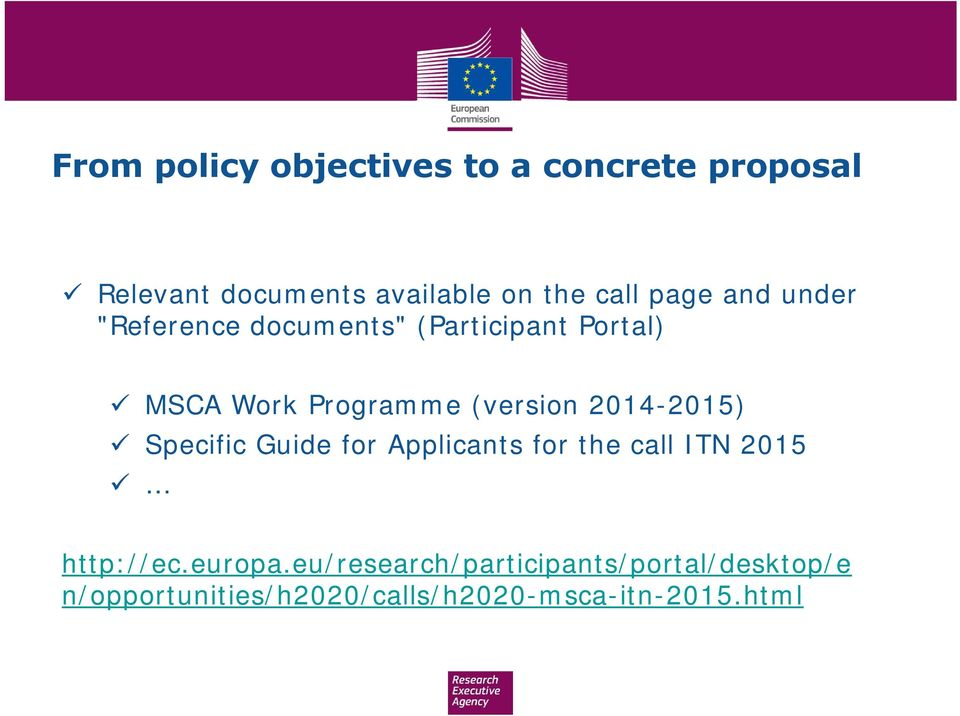 2014-2015) Specific Guide for Applicants for the call ITN 2015 http://ec.europa.