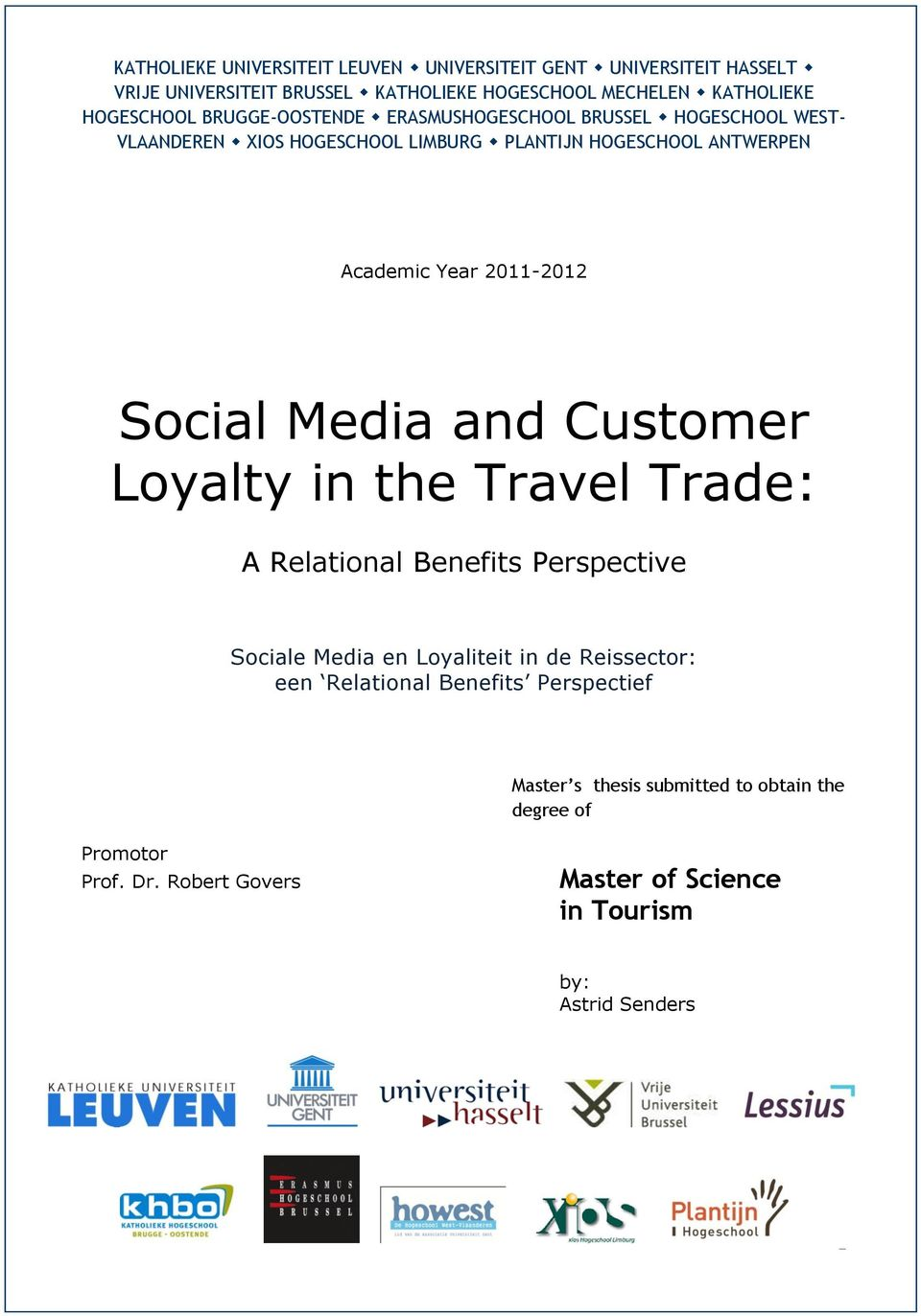 Social Media and Customer Loyalty in the Travel Trade: A Relational Benefits Perspective Sociale Media en Loyaliteit in de Reissector: een Relational