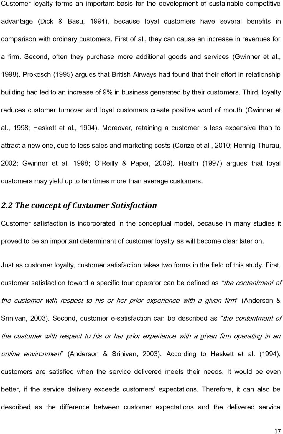 Prokesch (1995) argues that British Airways had found that their effort in relationship building had led to an increase of 9% in business generated by their customers.