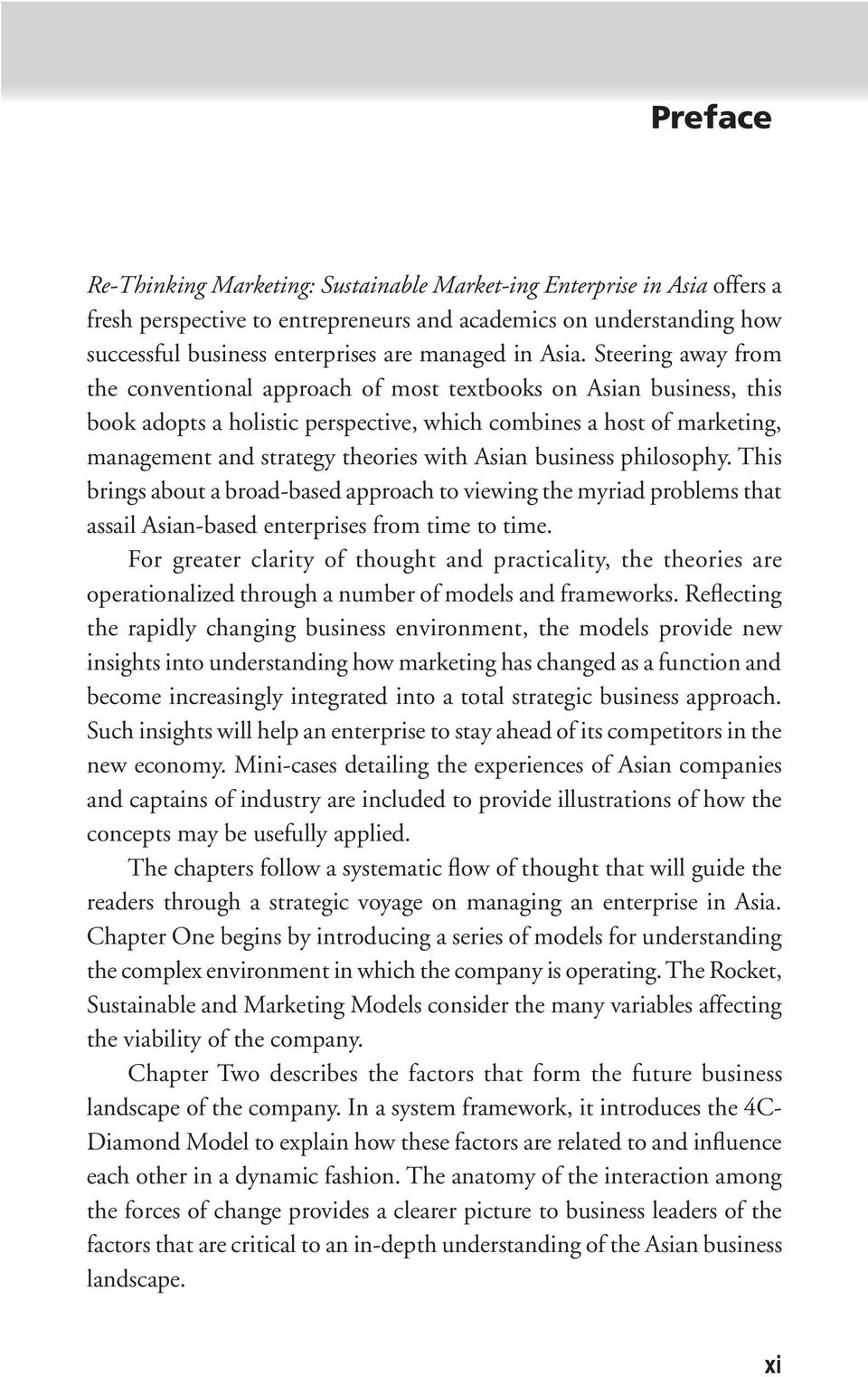 Steering away from the conventional approach of most textbooks on Asian business, this book adopts a holistic perspective, which combines a host of marketing, management and strategy theories with