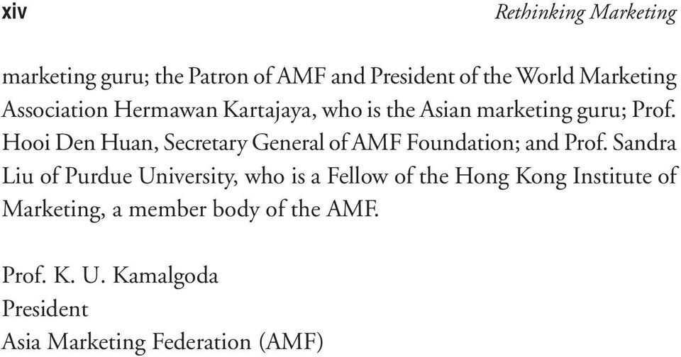 Hooi Den Huan, Secretary General of AMF Foundation; and Prof.