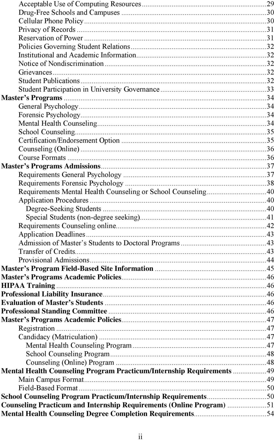 .. 34 General Psychology... 34 Forensic Psychology... 34 Mental Health Counseling... 34 School Counseling... 35 Certification/Endorsement Option... 35 Counseling (Online)... 36 Course Formats.