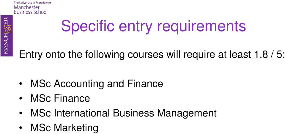 8 / 5: MSc Accounting and Finance MSc Finance