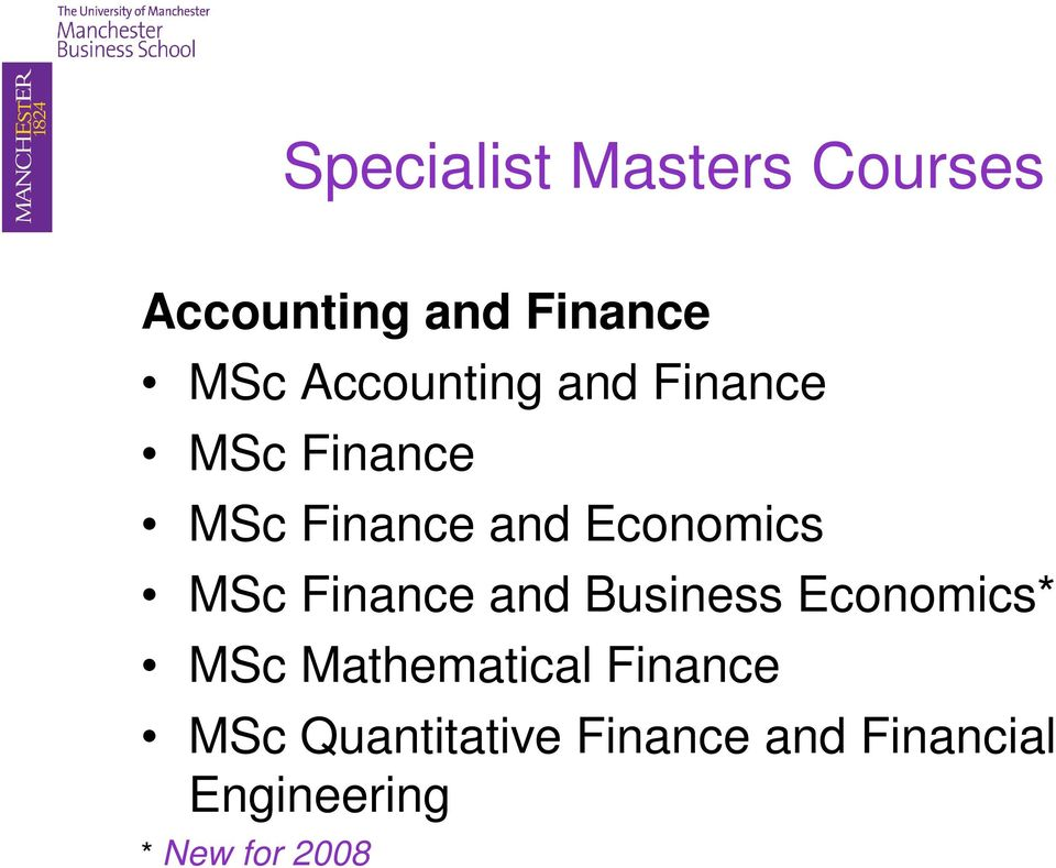 MSc Finance and Business Economics* MSc Mathematical Finance