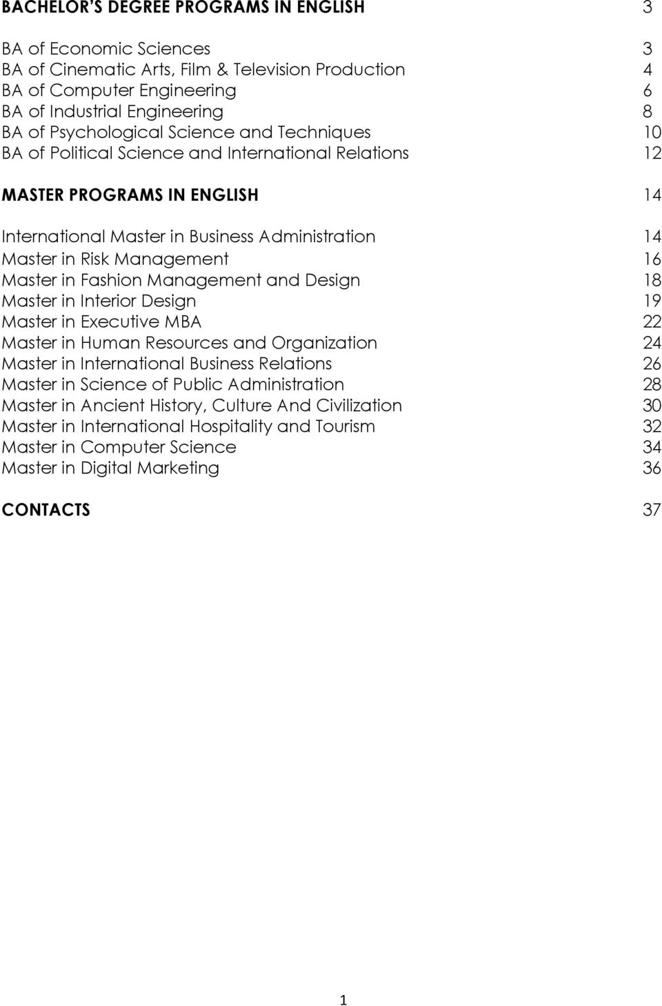 in Fashion Management and Design 18 Master in Interior Design 19 Master in Executive MBA 22 Master in Human Resources and Organization 24 Master in International Business Relations 26 Master in
