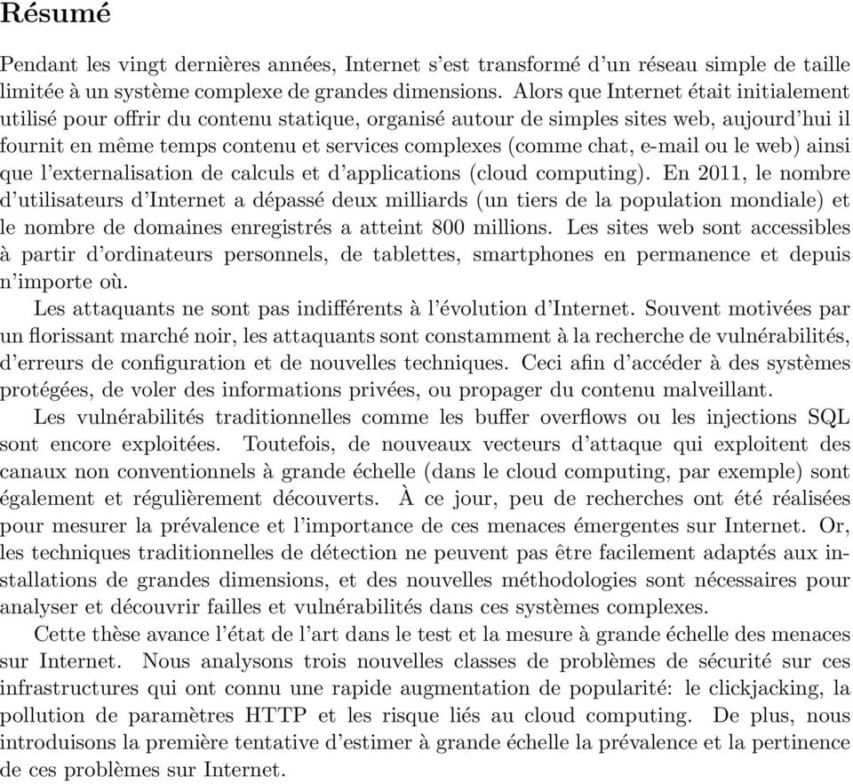 e-mail ou le web) ainsi que l externalisation de calculs et d applications (cloud computing).
