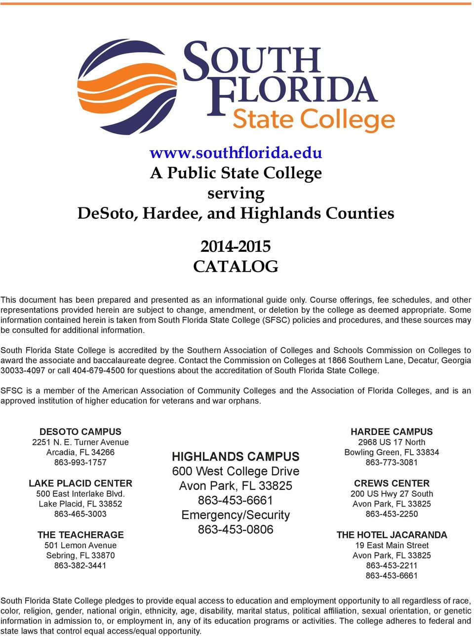 Some information contained herein is taken from South Florida State College (SFSC) policies and procedures, and these sources may be consulted for additional information.