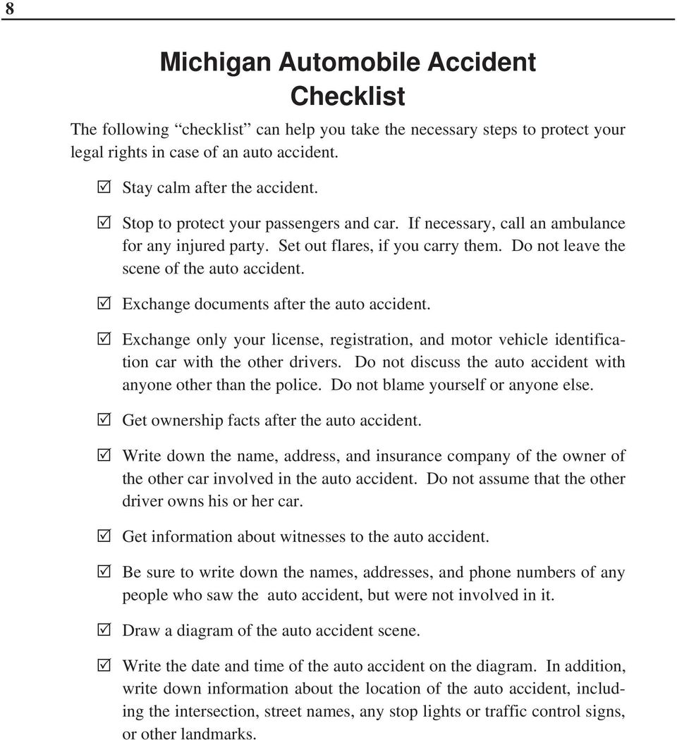 Exchange documents after the auto accident. Exchange only your license, registration, and motor vehicle identification car with the other drivers.