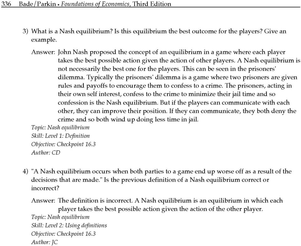A Nash equilibrium is not necessarily the best one for the players. This can be seen in the prisoners' dilemma.