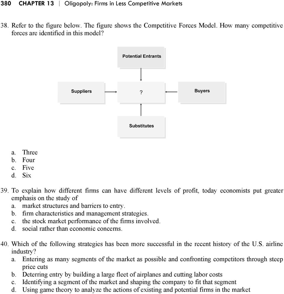 rriers to entry. b. firm characteristics and management strategies. c. the stock market performance of the firms involved. d. social rather than economic concerns. 40.