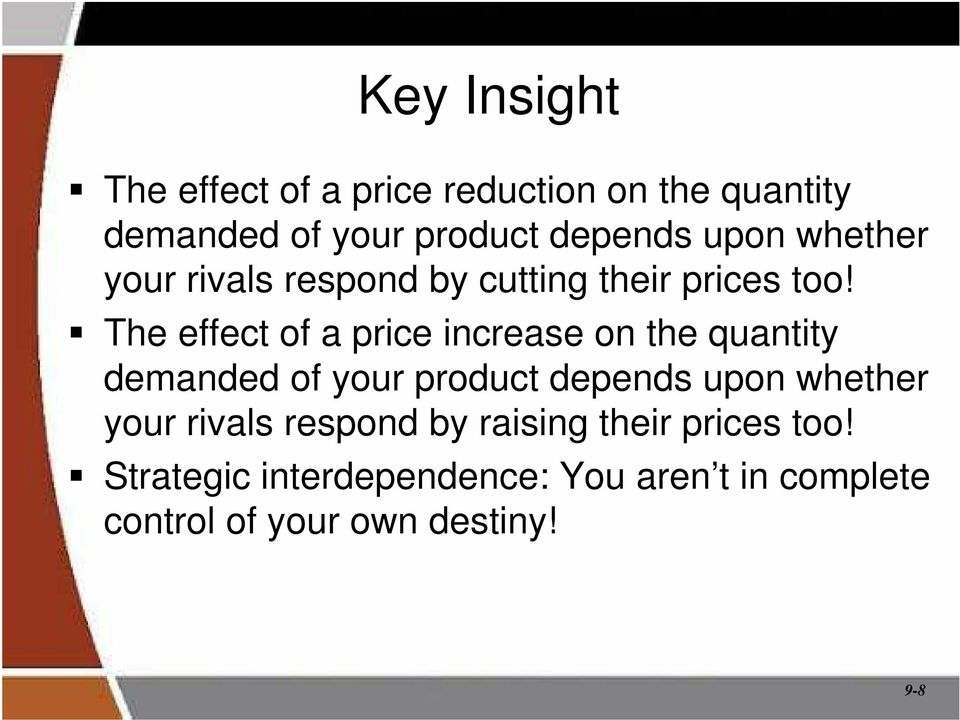 The effect of a price increase on the quantity demanded of your product depends upon whether