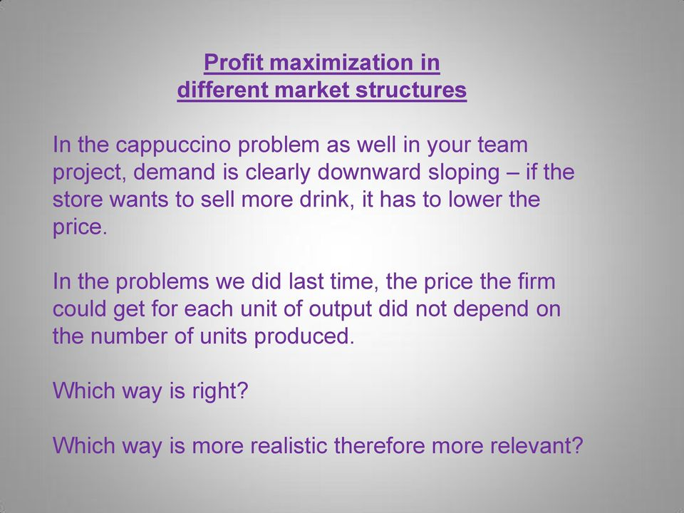 maximizing profits in market structure The monopolist's profit maximizing level of output is found regardless of the market structure in which graphical illustration of monopoly profit maximization.
