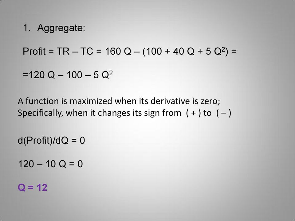 derivative is zero; Specifically, when it changes its