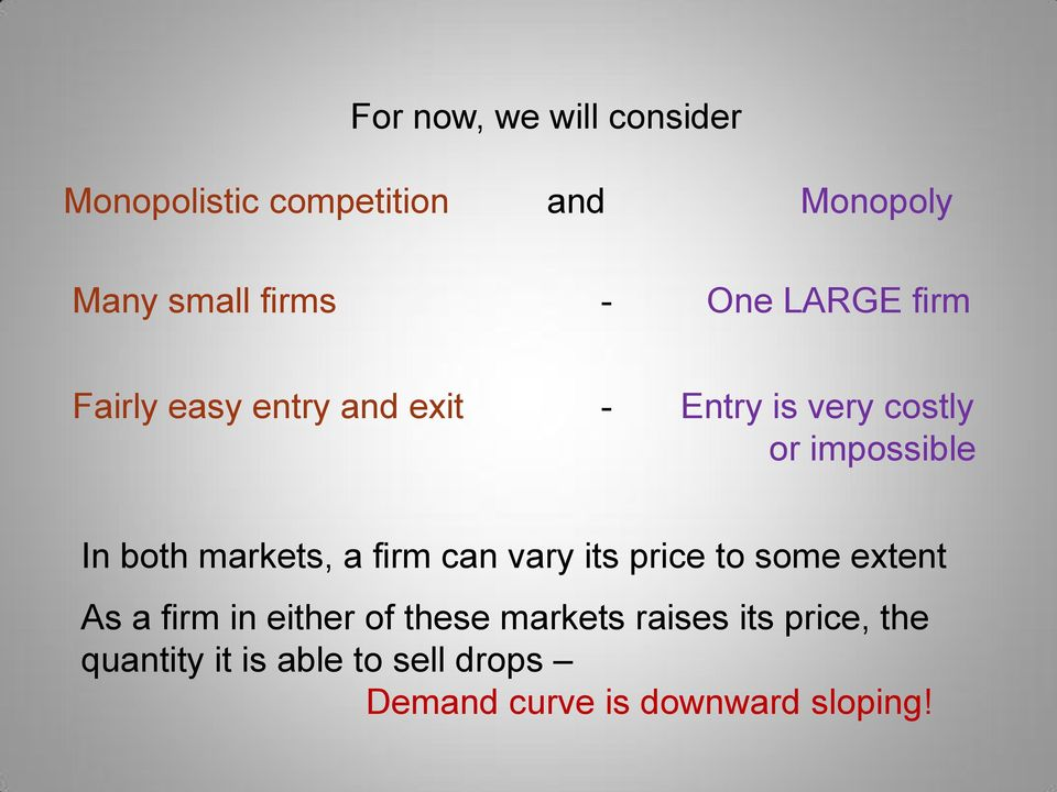 markets, a firm can vary its price to some extent As a firm in either of these markets