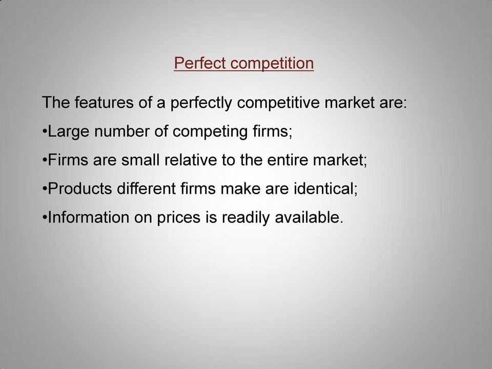 small relative to the entire market; Products different