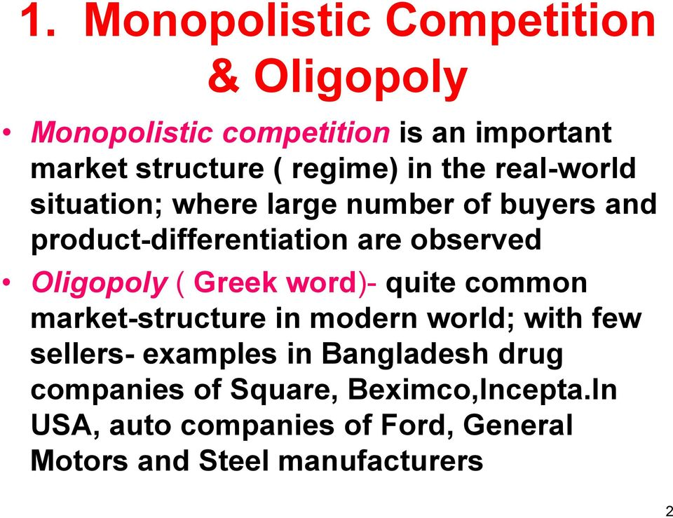 ( Greek word)- quite common market-structure in modern world; with few sellers- examples in Bangladesh drug