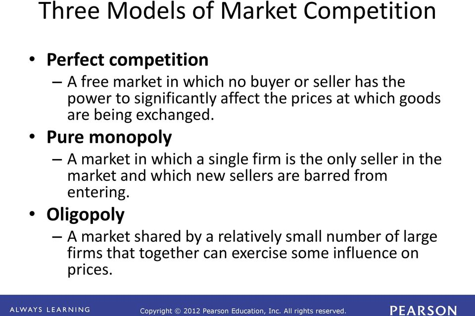 Pure monopoly A market in which a single firm is the only seller in the market and which new sellers are