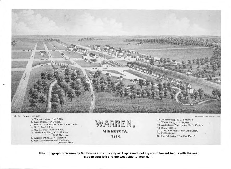"ll. Wagon Shop, H. C. Snyder. 1.2. Agricultural Ware.House, H. O. Mentzer 13. County Offices. 14. J. W. Slee Probate and Land Office. 10. Public School. 16. The Celebrat6\l ""Pembina Farm"". etc."