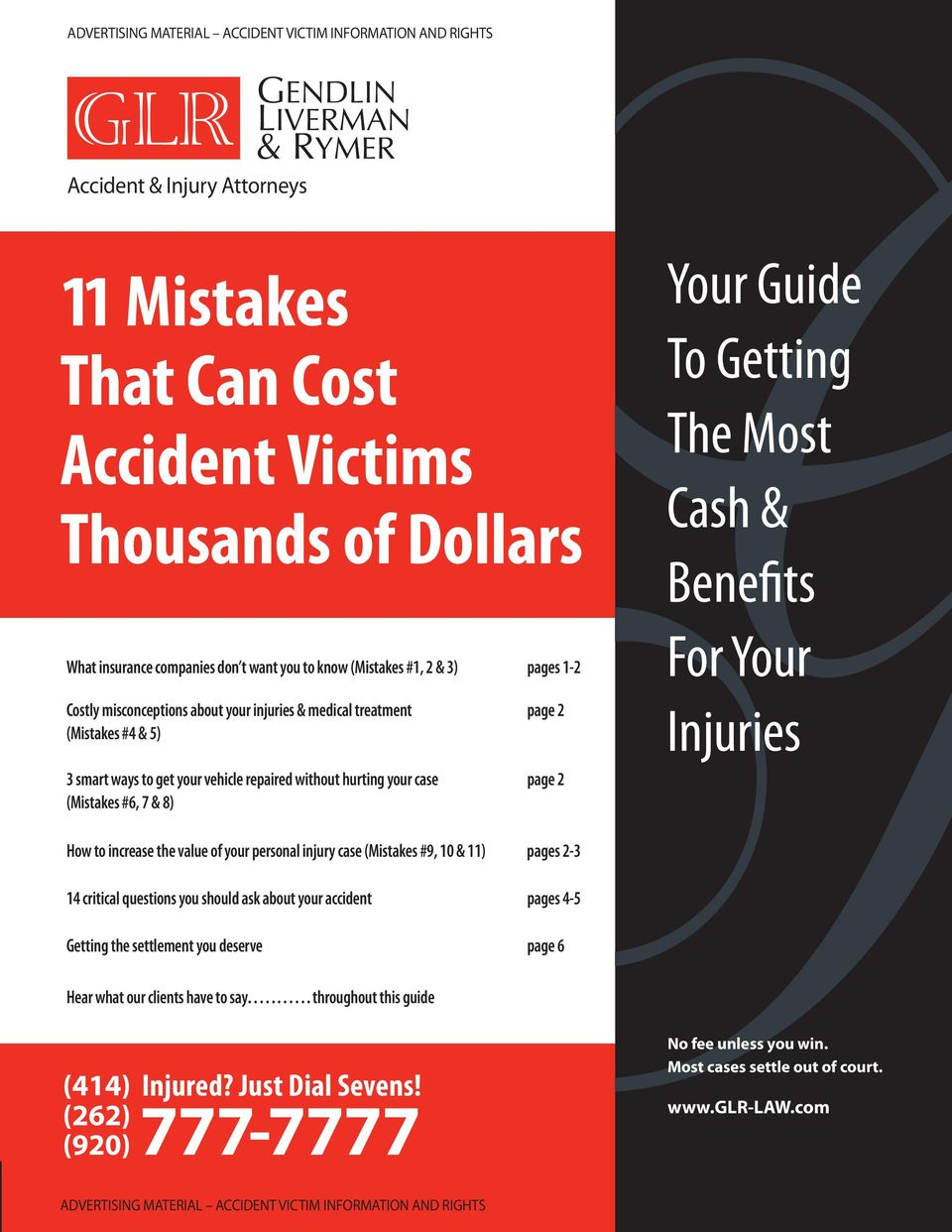page 2 page 2 Your Guide To Getting The Most Cash & Benefits For Your Injuries How to increase the value of your personal injury case (Mistakes #9, 10 & 11) pages 2-3 14 critical questions you should