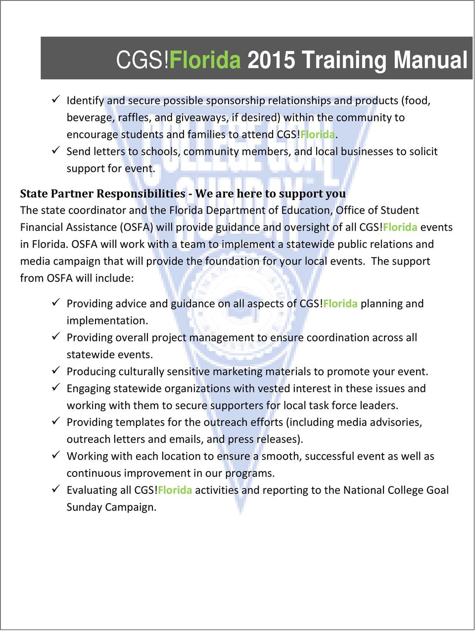 State Partner Responsibilities - We are here to support you The state coordinator and the Florida Department of Education, Office of Student Financial Assistance (OSFA) will provide guidance and