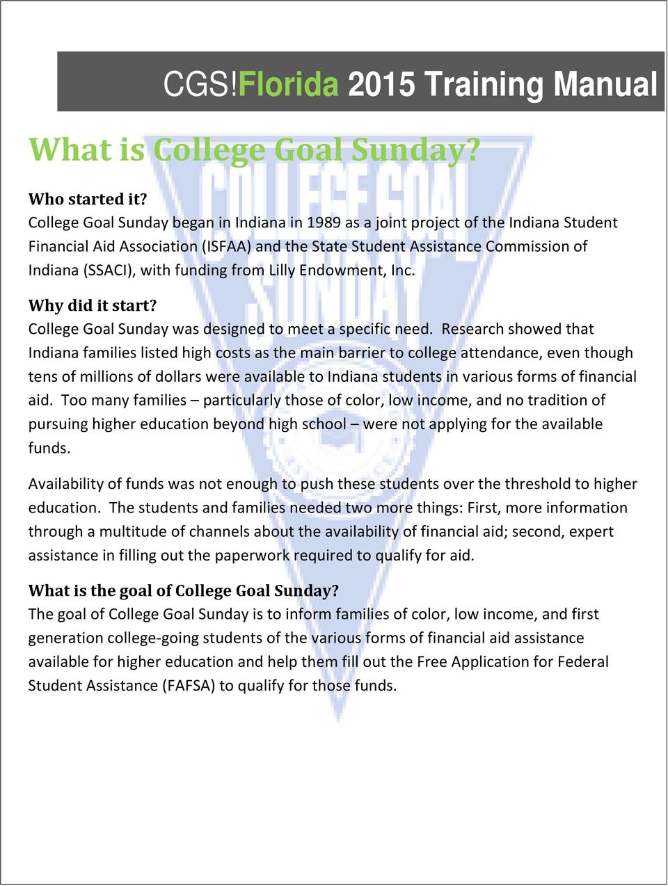 from Lilly Endowment, Inc. Why did it start? College Goal Sunday was designed to meet a specific need.