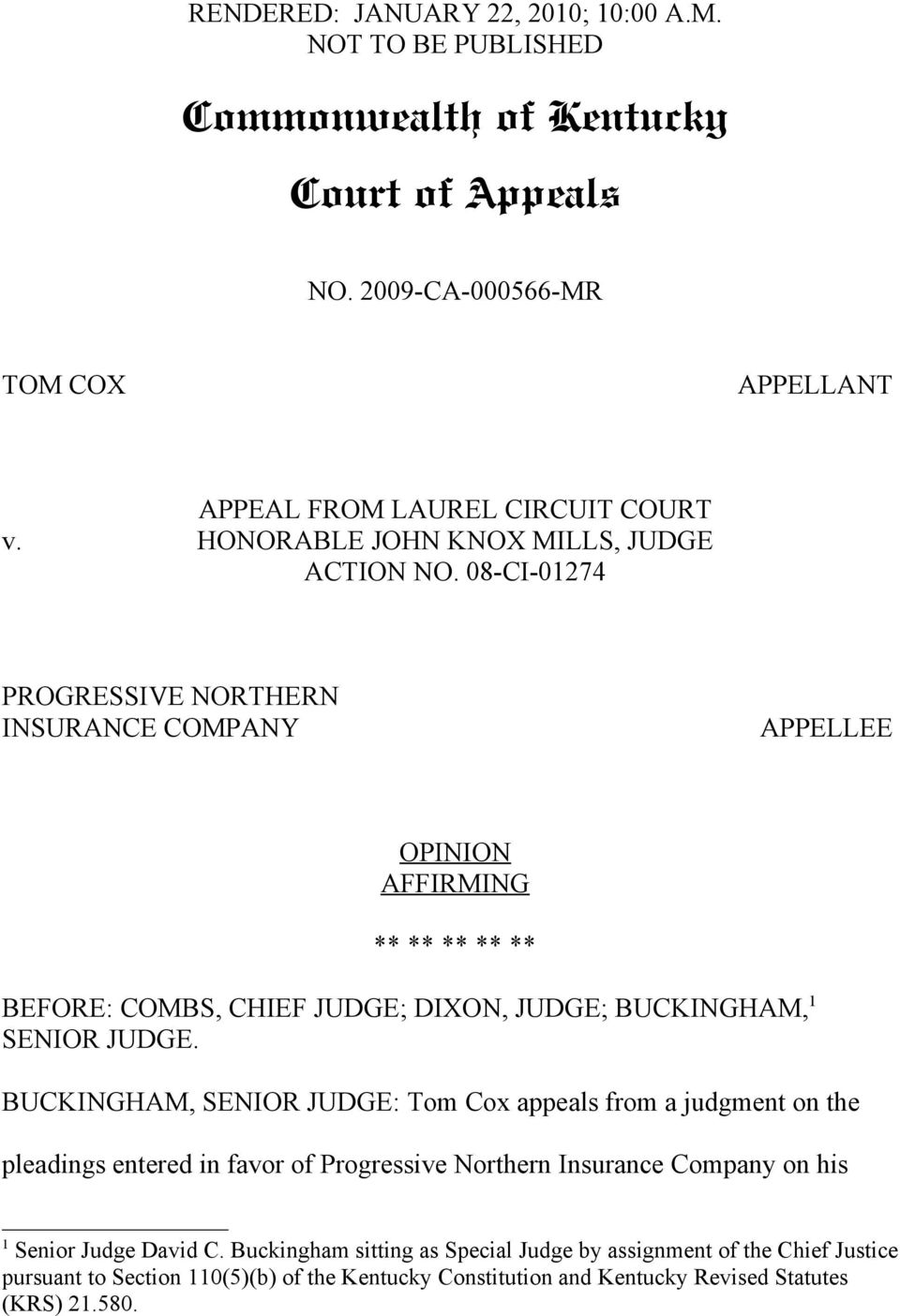 08-CI-01274 PROGRESSIVE NORTHERN INSURANCE COMPANY APPELLEE OPINION AFFIRMING ** ** ** ** ** BEFORE: COMBS, CHIEF JUDGE; DIXON, JUDGE; BUCKINGHAM, 1 SENIOR JUDGE.