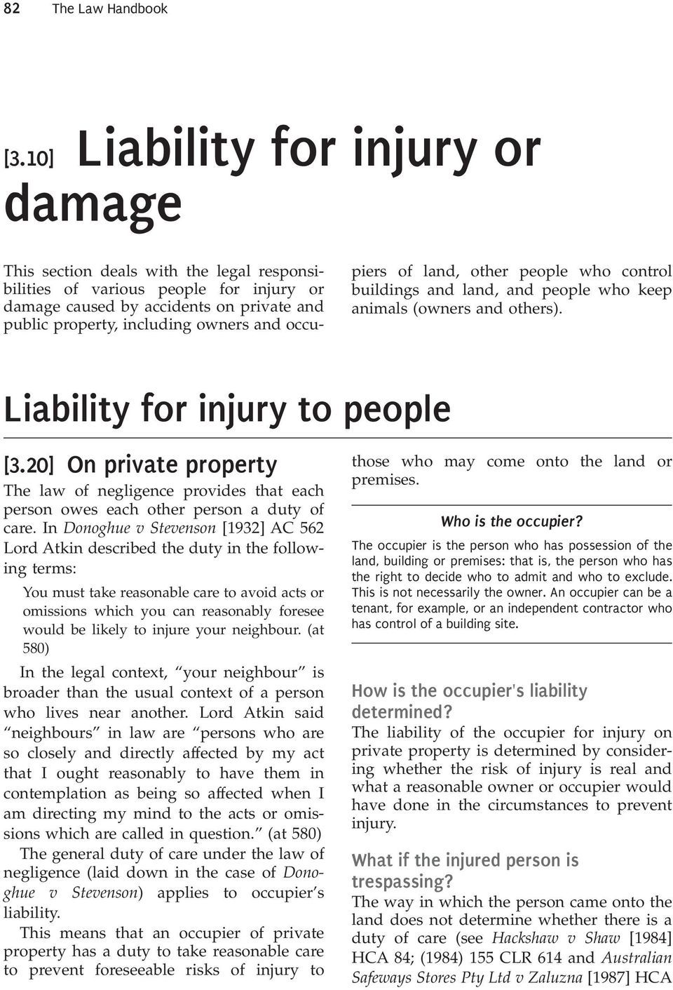 occu- piers of land, other people who control buildings and land, and people who keep animals (owners and others). Liability for injury to people [3.